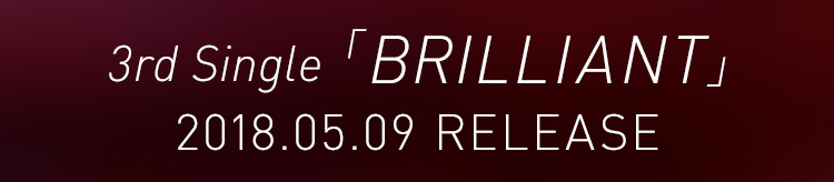 3rd Single 「BRILLIANT」
